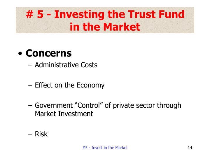 # 5 - Investing the Trust Fund