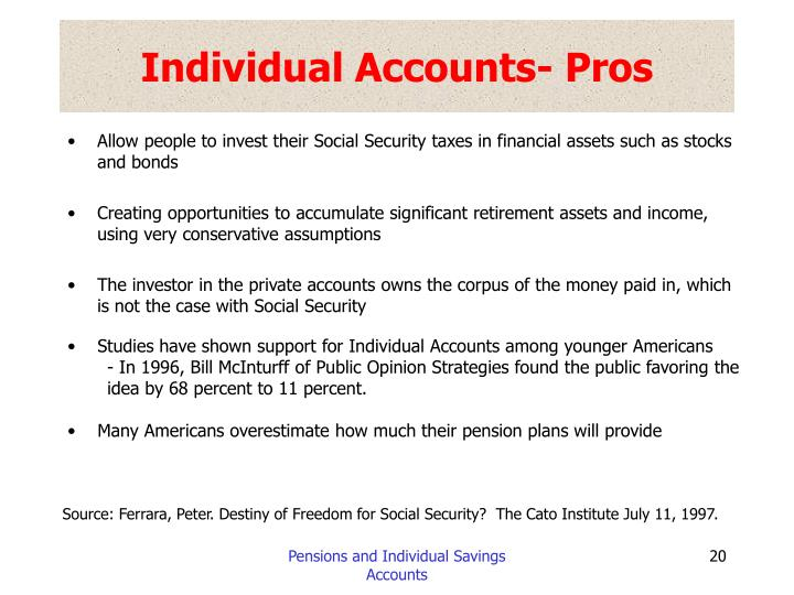 Individual Accounts- Pros