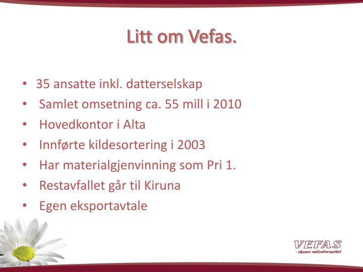 Litt om Vefas.