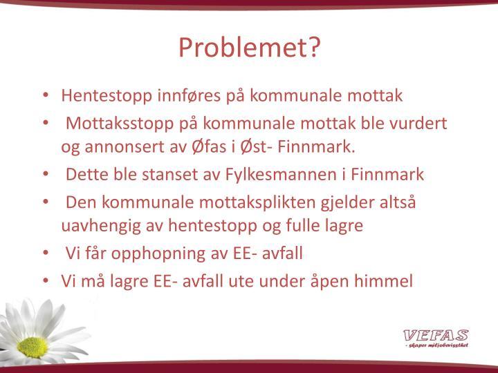 Problemet?