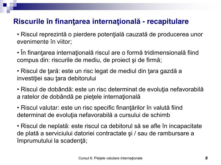 Riscurile n finan area interna ional recapitulare