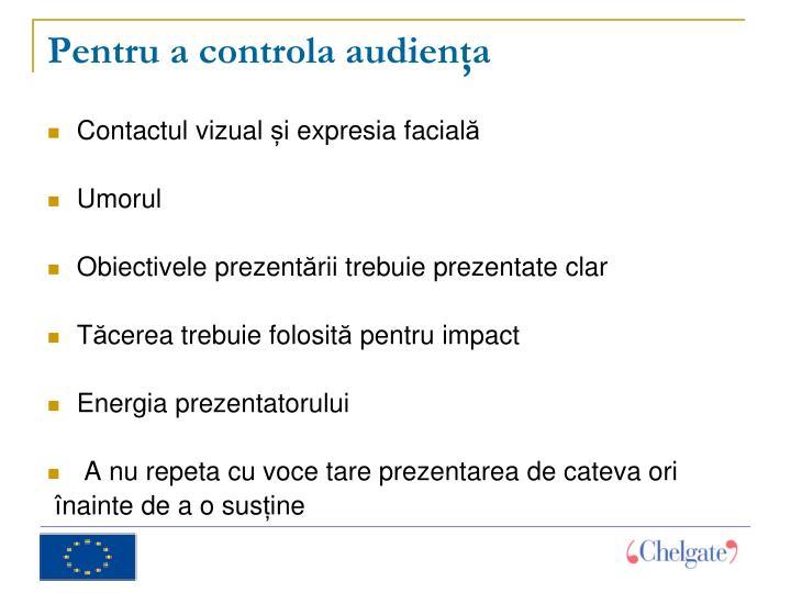 Pentru a controla audienţa