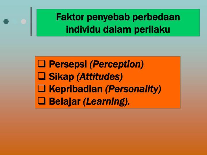 Faktor penyebab perbedaan individu dalam perilaku