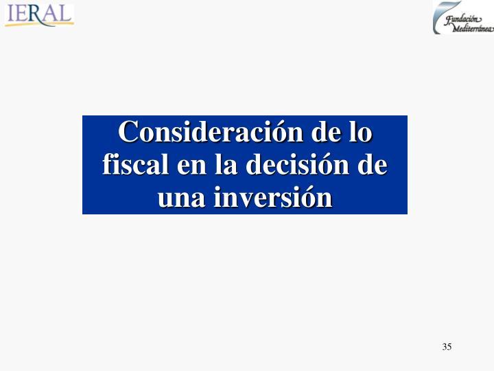 Consideración de lo fiscal en la decisión de una inversión