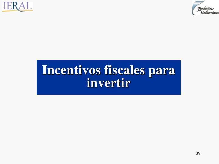 Incentivos fiscales para invertir