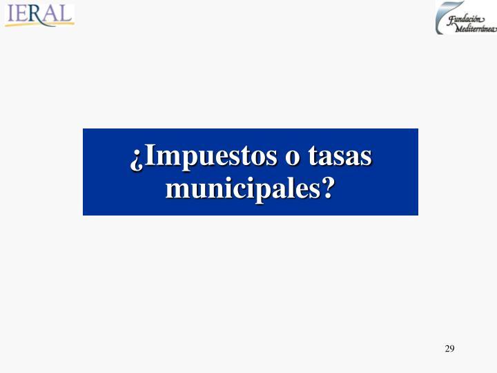 ¿Impuestos o tasas municipales?