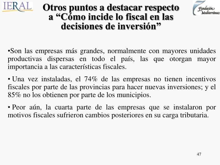 """Otros puntos a destacar respecto a """"Cómo incide lo fiscal en las decisiones de inversión"""""""