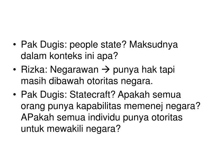 Pak Dugis: people state? Maksudnya dalam konteks ini apa?