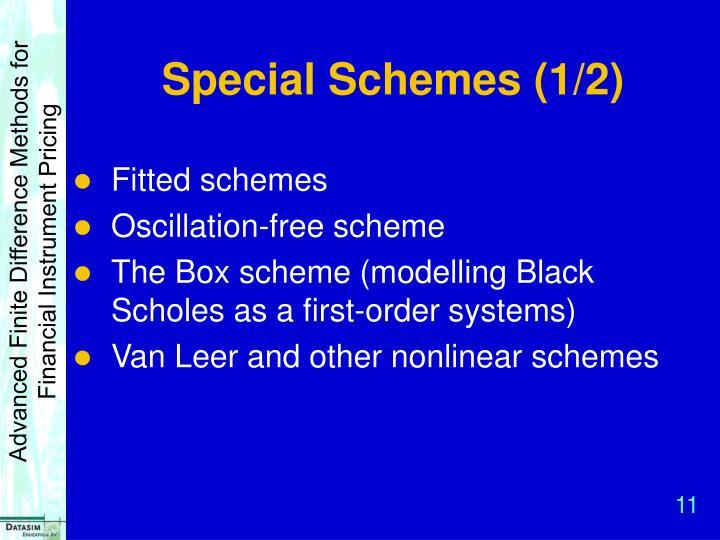 Special Schemes (1/2)