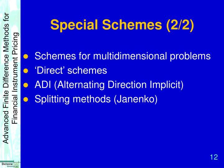 Special Schemes (2/2)