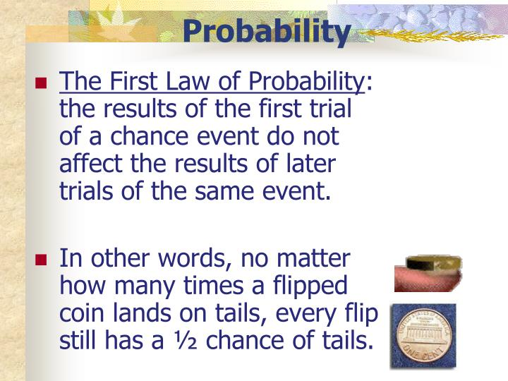 The First Law of Probability