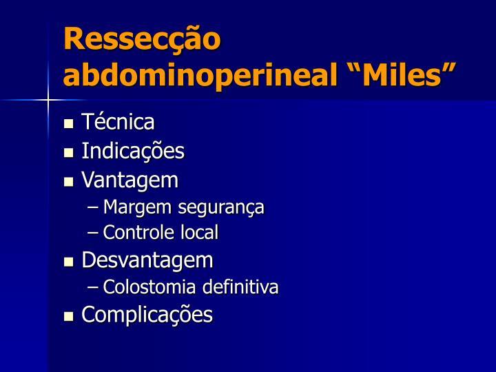 "Ressecção abdominoperineal ""Miles"""