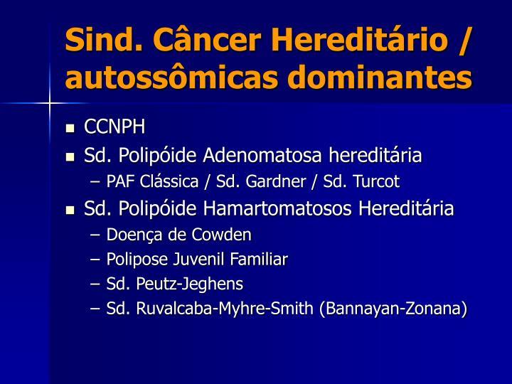 Sind. Câncer Hereditário / autossômicas dominantes