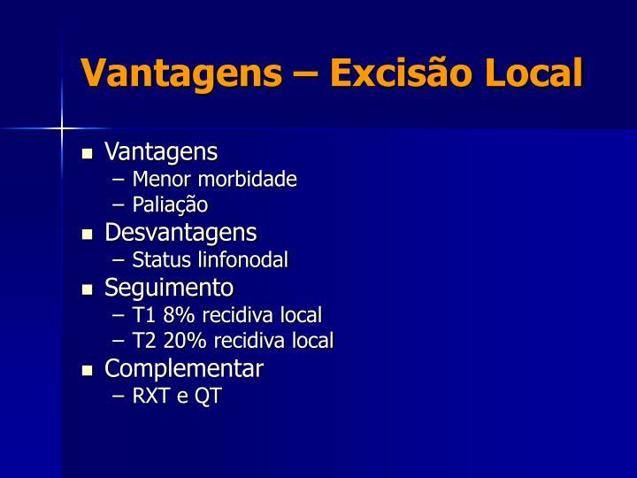 Vantagens – Excisão Local
