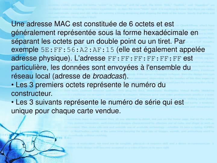 Une adresse MAC est constitu