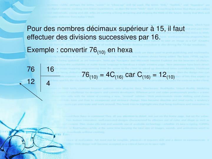 Pour des nombres décimaux supérieur à 15, il faut effectuer des divisions successives par 16.