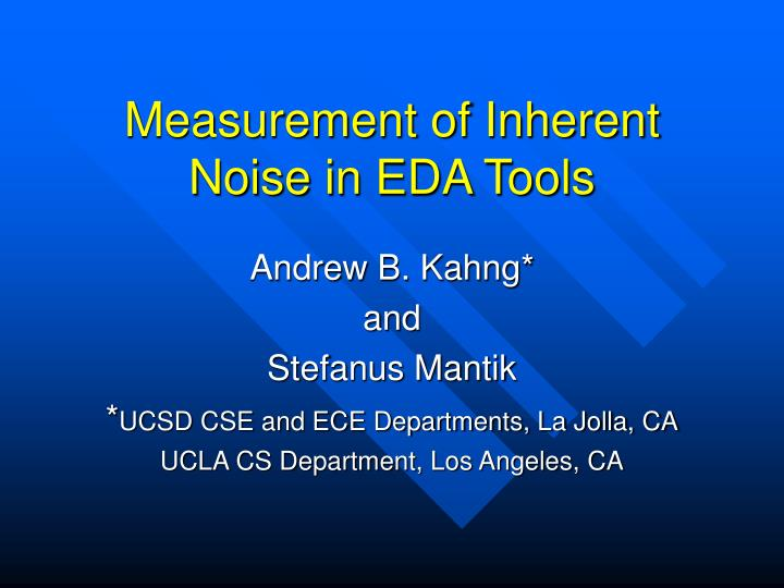 measurement of inherent noise in eda tools