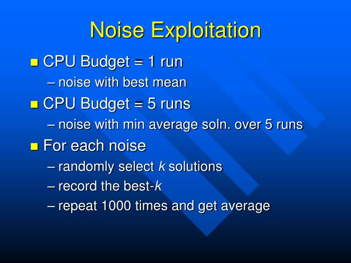 Noise Exploitation