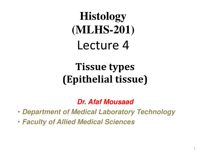 Histology mlhs 201 lecture 4