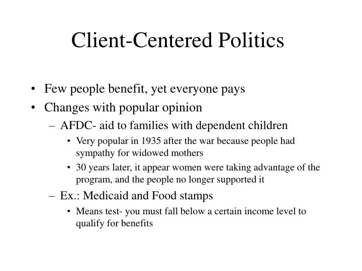 Client centered politics