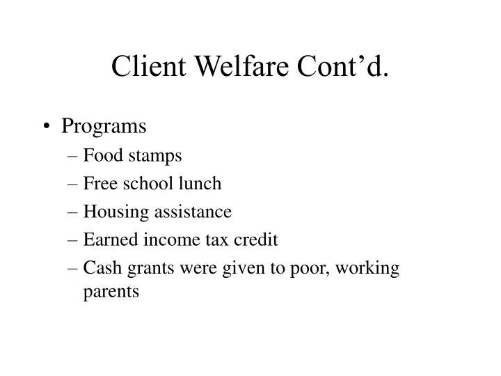Client Welfare Cont'd.