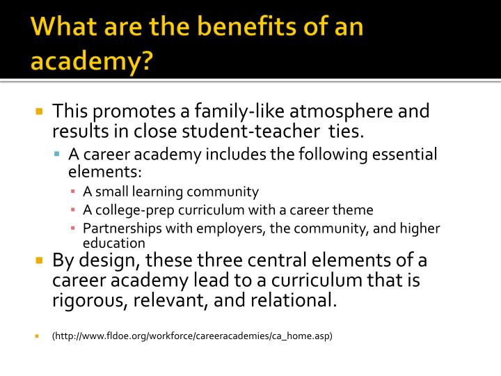 What are the benefits of an academy?