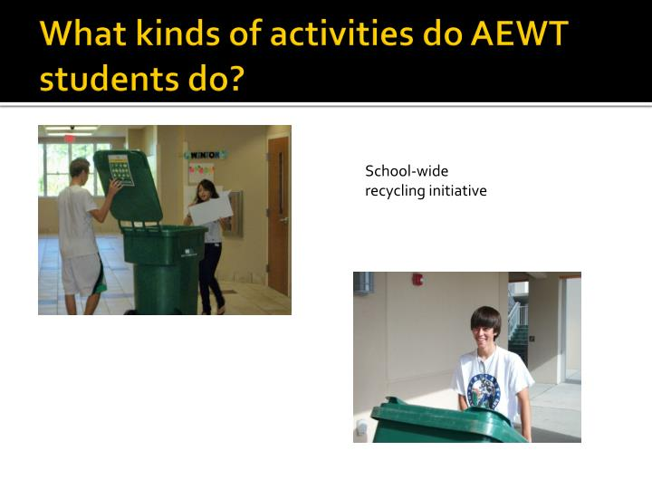 What kinds of activities do AEWT students do?