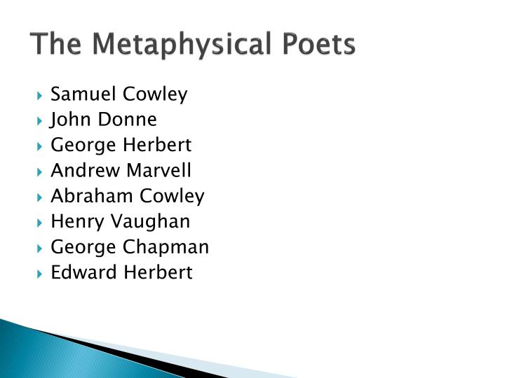 an analysis of metaphysical poetry Metaphysical poetry, romantic poetry, modern poetry and so forth strictly speaking, metaphysical p oetry d oes not r epresent t o an age rather it is a d istinctive school of thought.
