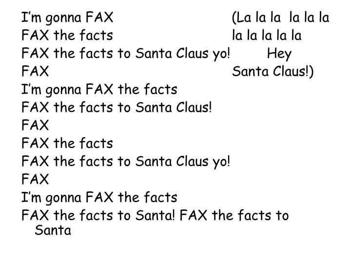 I'm gonna FAX (La la la  la la la