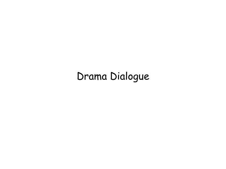 Drama Dialogue