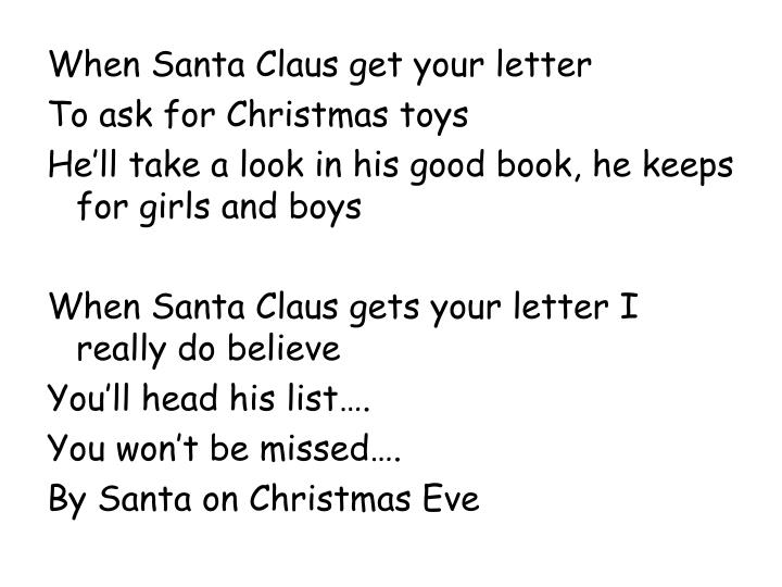 When Santa Claus get your letter