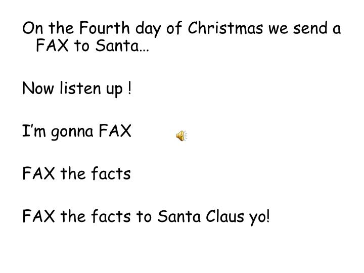 On the Fourth day of Christmas we send a FAX to Santa…