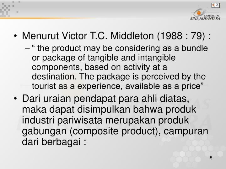 Menurut Victor T.C. Middleton (1988 : 79) :