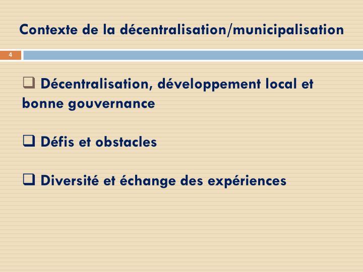 Contexte de la décentralisation/municipalisation