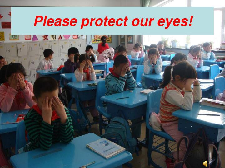 Please protect our eyes!