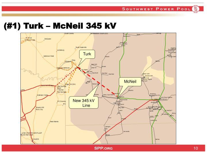 (#1) Turk – McNeil 345 kV