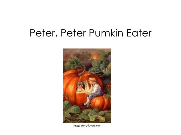 Peter, Peter Pumkin Eater