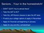 seniors your in the homestretch
