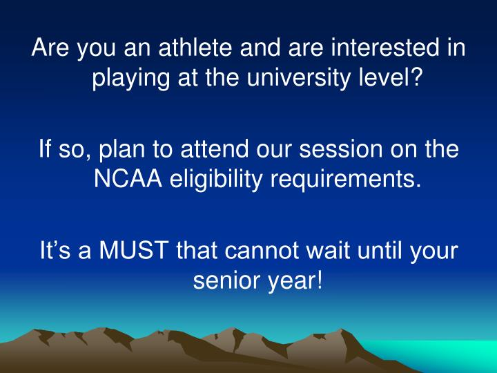 Are you an athlete and are interested in playing at the university level?