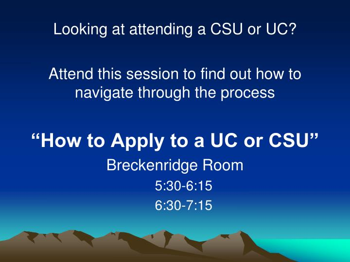 Looking at attending a CSU or UC?