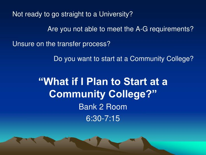 Not ready to go straight to a University?