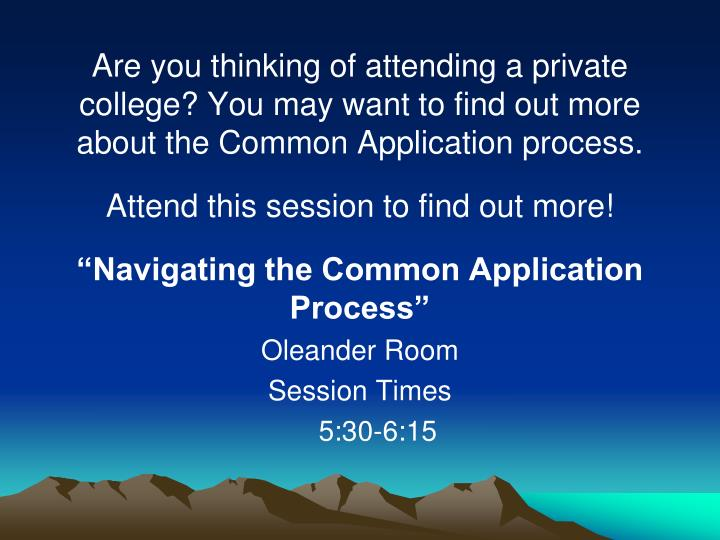 Are you thinking of attending a private college? You may want to find out more about the Common Application process.