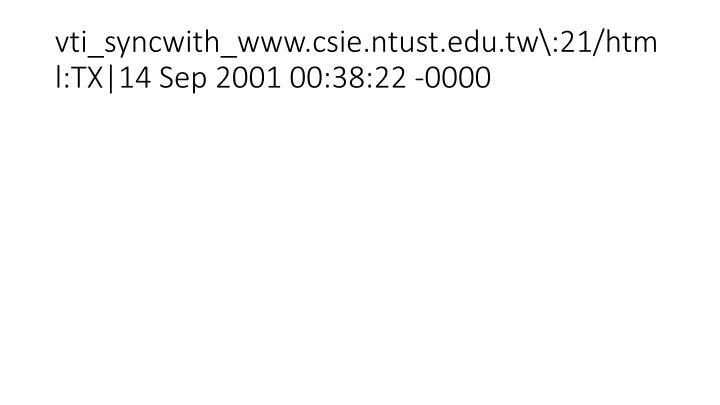 vti_syncwith_www.csie.ntust.edu.tw\:21/html:TX|14 Sep 2001 00:38:22 -0000