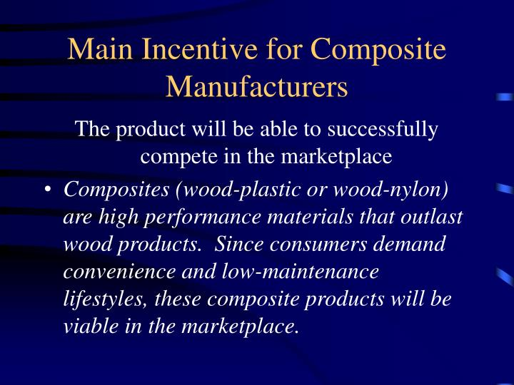 Main Incentive for Composite Manufacturers