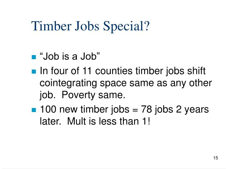 Timber Jobs Special?