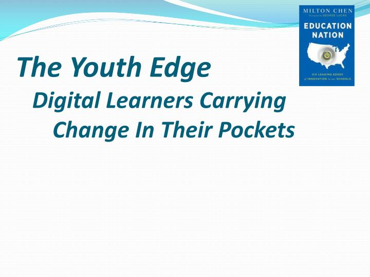 The Youth Edge