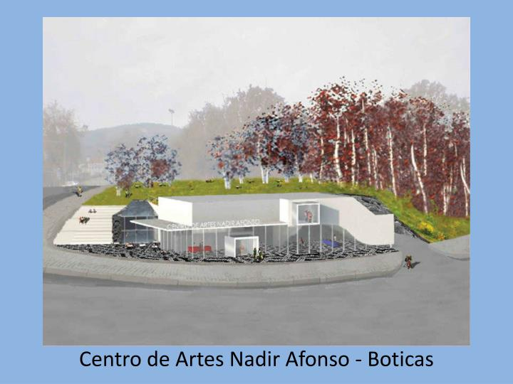 Centro de Artes Nadir Afonso - Boticas