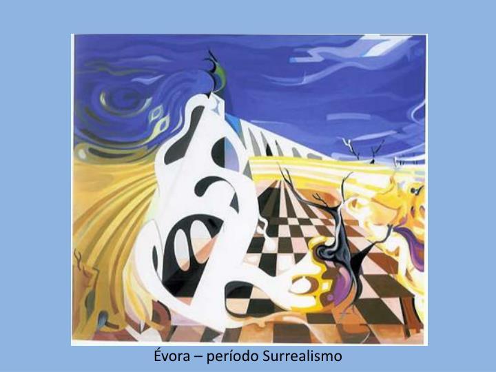 Évora – período Surrealismo