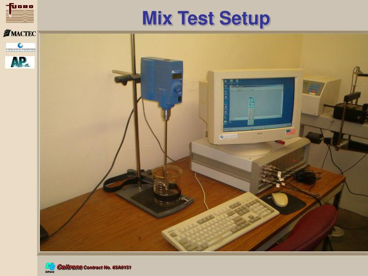 Mix Test Setup