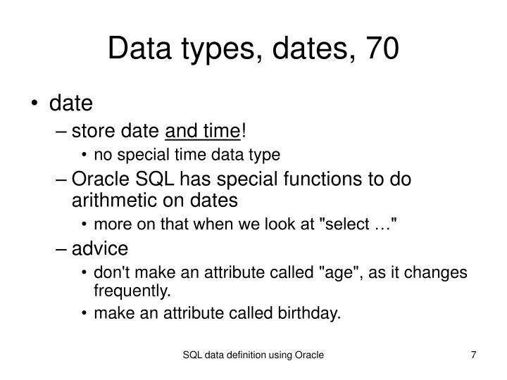 Data types, dates, 70